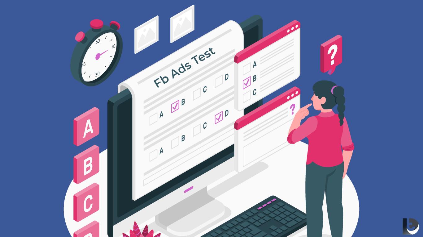 Comment tester vos publicités Facebook ?